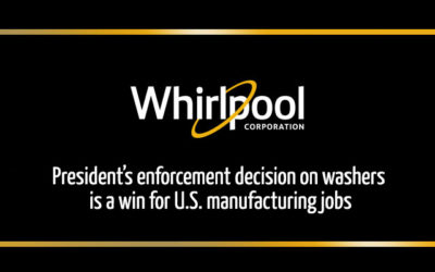President's Enforcement Decision on Washers is a Win for U.S. Manufacturing Jobs