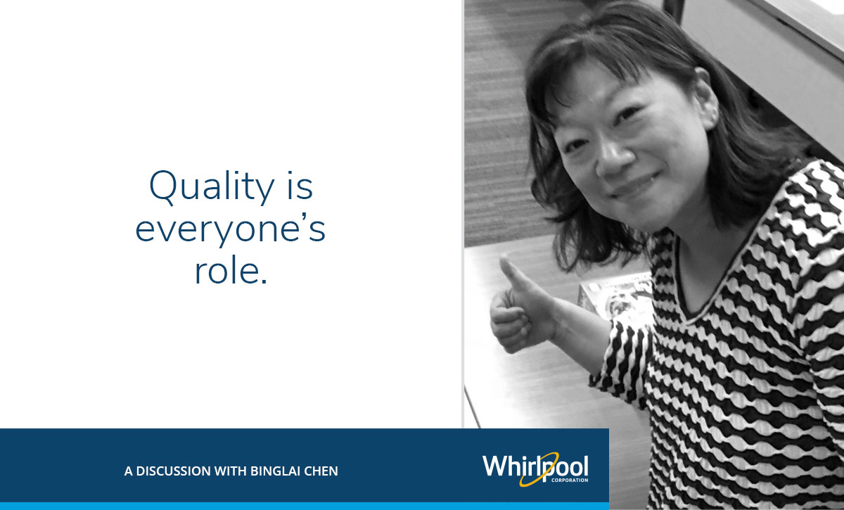 Quality, Binglai Chen from Whirlpool Corporation